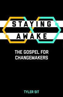 Staying Awake: The Gospel for Changemakers