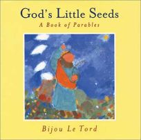 Gods Little Seeds: A Book of Parables
