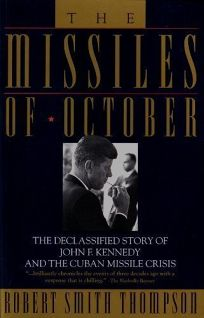 Missiles of October: The Declassified Story of John F. Kennedy and the Cuban Missile Crisis
