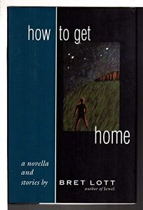 How to Get Home: A Novella and Stories