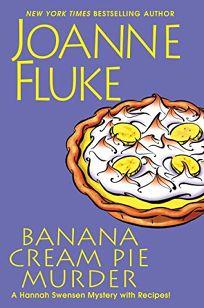 Banana Cream Pie Murder: A Hannah Swensen Mystery