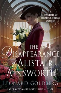The Disappearance of Alistair Ainsworth: A Daughter of Sherlock Holmes Mystery