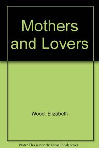 Mothers and Lovers