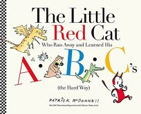 The Little Red Cat Who Ran Away and Learned His ABC's the Hard Way