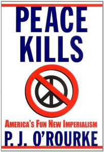 PEACE KILLS: Americas Fun New Imperialism