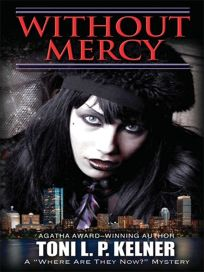 """Without Mercy: A """"Where Are They Now?"""" Mystery"""