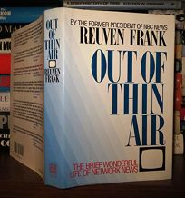 Out of Thin Air: The Brief Wonderful Life of Network News
