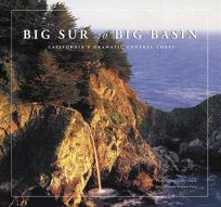 Big Sur to Big Basin: Californias Dramatic Central Coast