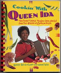 Cookin with Queen Ida: Bon Temps Creole Recipes and Stories from the Queen of Zydeco Music