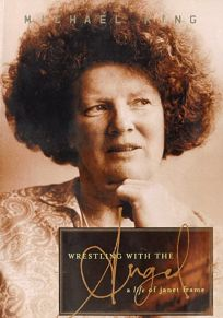 Wrestling with the Angel: A Life of Janet Frame