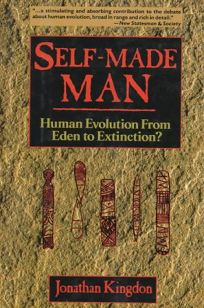 Self-Made Man: Human Evolution from Eden to Extinction