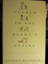 Nearer to the Hearts Desire: Tales of Psychotherapy