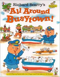 Richard Scarrys All Around Busytown! Pop-Up: A 3D Popup Book