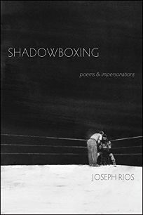 Shadowboxing: Poems & Impersonations