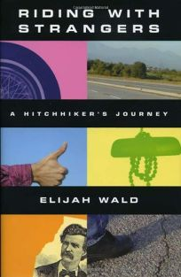 Riding with Strangers: A Hitchhikers Journey