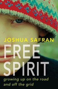 Free Spirit: Growing Up on the Road and Off the Grid