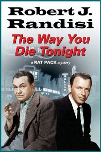 The Way You Die Tonight: A Rat Pack Mystery