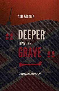 Deeper Than the Grave: A Tai Randolph Mystery