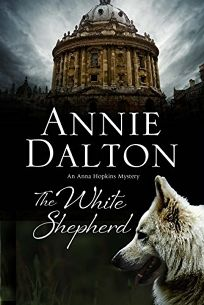 The White Shepherd: An Oxford Dogwalkers' Mystery