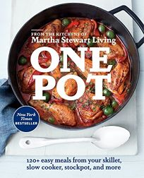 One Pot: 120+ Easy Meals from Your Skillet