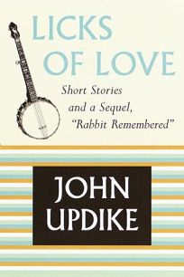 Licks of Love: Short Stories and a Sequel