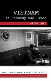 Vietnam If Kennedy Had Lived: Virtual JFK