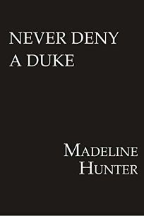 Never Deny a Duke Decadent Dukes Society #3