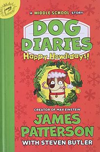 Happy Howlidays! A Middle School Story Dog Diaries #2