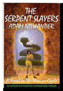 The Serpent Slayers: A Southwestern Supernatural Thriller