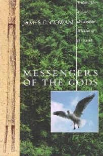 Messengers of the Gods: Tribal Elders Reveal the Ancient Wisdom of the Earth Bell Tower