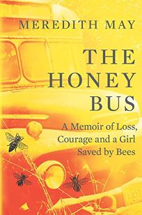 The Honey Bus: A Memoir of Loss