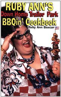 RUBY ANNS DOWN HOME TRAILER PARK BBQIN COOKBOOK
