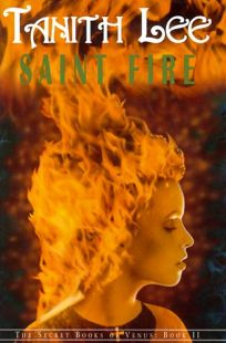 Saint Fire: The Secret Book of Venus