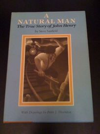 A Natural Man: The True Story of John Henry