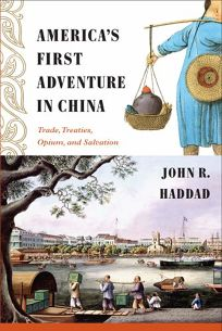 Americas First Adventure in China: Trade