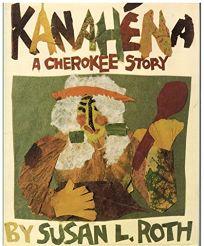 Kanahena: A Cherokee Story