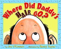 Where Did Daddys Hair Go?