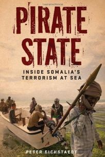Pirate State: Inside Somalias Terrorism at Sea