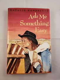 Ask Me Something Easy: Natalie Honeycutt