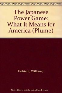 The Japanese Power Game: What It Means for America