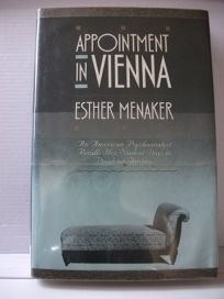 Appointment in Vienna: An American Psychoanalyst Recalls Her Student Days in Pre-War Austria