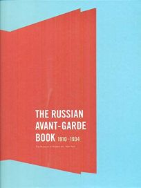The Russian Avant-Garde Book: 1910-1934