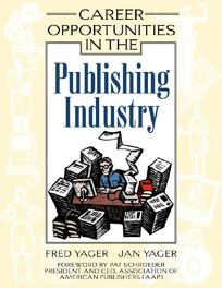 CAREER OPPORTUNITIES IN THE PUBLISHING INDUSTRY: A Guide to Careers in Newspapers