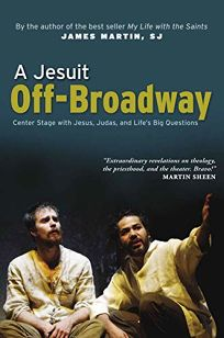 A Jesuit Off-Broadway: Center Stage with Jesus