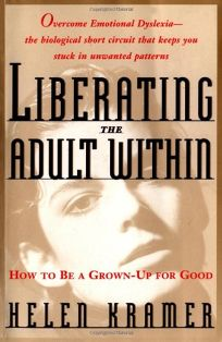 Liberating the Adult Within: Moving from Childish Responses to Authentic Adulthood