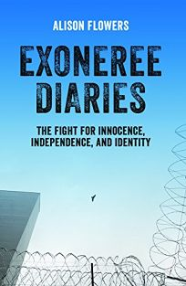 Exoneree Diaries: The Fight for Innocence