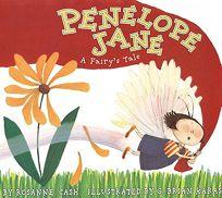 Penelope Jane: A Fairys Tale [With CD]