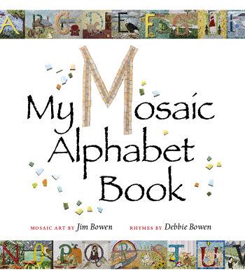 My Mosaic Alphabet Book By Jim Bowen