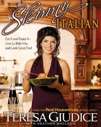 Skinny Italian: Eat It and Enjoy It—Live La Bella Vita and Look Great