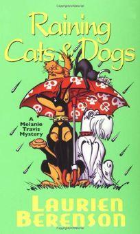 Raining Cats & Dogs: A Melanie Travis Mystery
